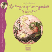 Le dragon qui se regardait le nombril illustré par
